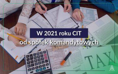 CIT od spółek komandytowych od 2021 roku