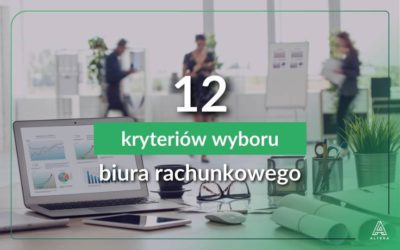 Jak wybrać odpowiednie biuro księgowe? 12 kryteriów