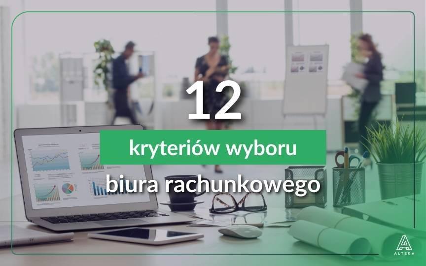 Jak wybrać odpowiednie biuro księgowe 12 kryteriów