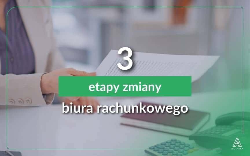 Jak zmienić biuro rachunkowe 3 etapy