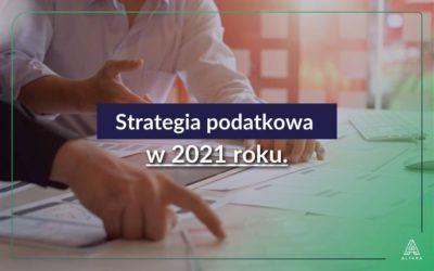 Strategia podatkowa w 2021 roku.
