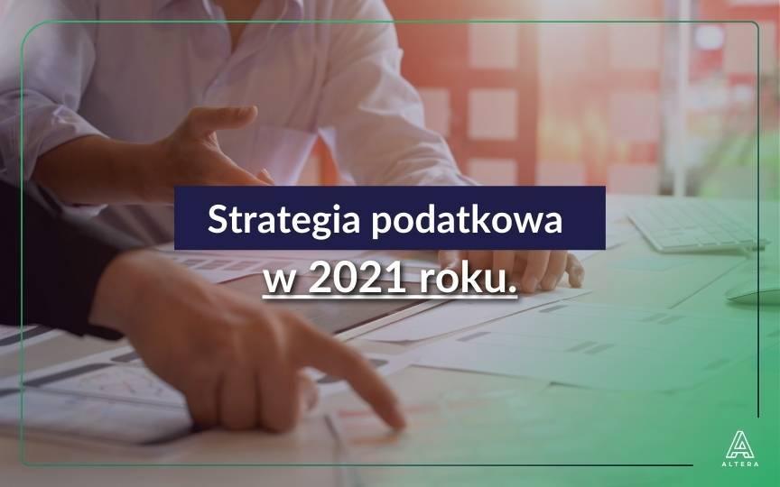 Strategia podatkowa w 2021 roku
