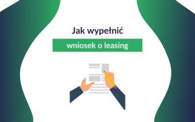 Jak wypełnić wniosek o leasing? – 8 etapów
