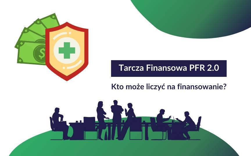 Tarcza Finansowa PFR 2.0 – Które przedsiębiorstwa mogą skorzystać z finansowania?